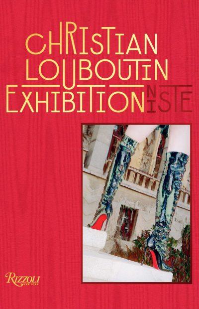 Christian Louboutin, le livre d'un Exhibition(niste)